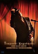 Tsuyoshi Nagabuchi ONE MAN SHOW(初回限定盤)【Blu-ray】