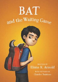Bat and the Waiting Game BAT & THE WAITING GAME [ Elana K. Arnold ]