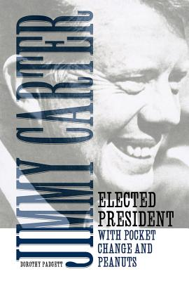 Jimmy Carter: Elected President with Pocket Change and Peanuts JIMMY CARTER [ Mercer University Press ]