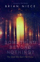 Something Beyond Nothing?