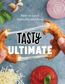 Tasty Ultimate: How to Cook Basically Anything (an Official Tasty Cookbook)
