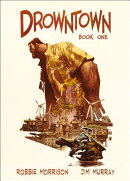 Drowntown: Book One