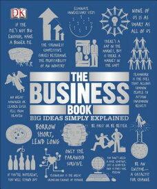 The Business Book: Big Ideas Simply Explained BUSINESS BK (Big Ideas) [ DK ]