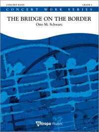ブックス: 【輸入楽譜】シュワルツ, Otto M.: 国境に架かる橋: スコアとパート譜セット - シュワルツ, Otto M. - 2600000655903 : 本