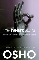 The Heart Sutra: Becoming a Buddha Through Meditation