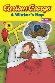 Curious George: A Winter's Nap CURIOUS GEORGE A WINTERS NAP (Curious George) [ H. A. Rey ]