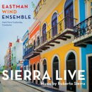 【輸入盤】Sierra Live-music By Roberto Sierra: Eastman Wind Ensemble