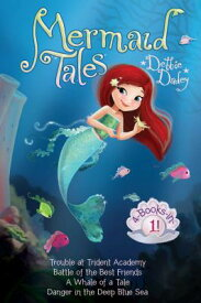Mermaid Tales 4-Books-In-1!: Trouble at Trident Academy; Battle of the Best Friends; A Whale of a Ta MERMAID TALES 4 BKS IN 1 (Mermaid Tales) [ Debbie Dadey ]