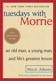 Tuesdays with Morrie: An Old Man, a Young Man, and Life's Greatest Lesson TUESDAYS W/MORRIE [ Mitch Albom ]