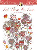 Creative Haven: Let There Be Love Coloring Book
