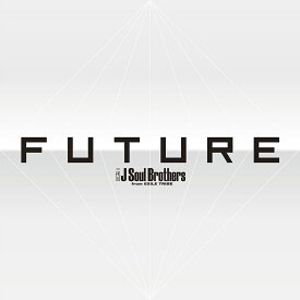 FUTURE (3CD+4Blu-ray+スマプラ) [ 三代目J Soul Brothers from EXILE TRIBE ]