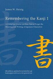 REMEMBERING THE KANJI #1 6/E(P) [ JAMES W. HEISIG ]