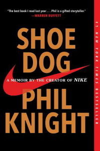 ShoeDog:AMemoirbytheCreatorofNikeSHOEDOG[PhilKnight]