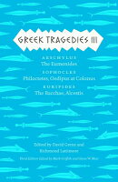 Greek Tragedies, Volume 3: Aeschylus: The Eumenides/Sophocles: Philoctetes, Oedipus at Colonus/Eurip