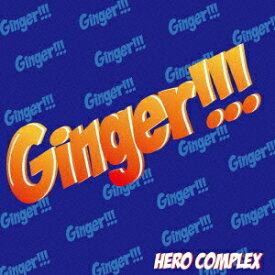Ginger!!! [ HERO COMPLEX ]