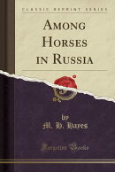 Among Horses in Russia (Classic Reprint)