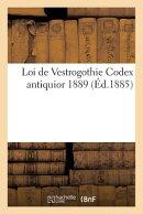 Loi de Vestrogothie Codex Antiquior 1889