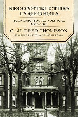 Reconstruction in Georgia: Economic, Social, Political, 1865-1872 RECONSTRUCTION IN GEORGIA [ Mercer University Press ]