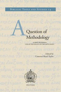 AQuestionofMethodology:AlbertPietersma,CollectedEssaysontheSeptuagint[C.Boyd-Taylor]