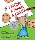 If You Give a Mouse a Cookie: Extra Sweet Edition IF YOU GIVE A MOUSE A COOKIE E...