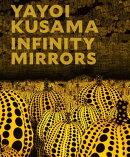 YAYOI KUSAMA:INFINITY MIRRORS(H)