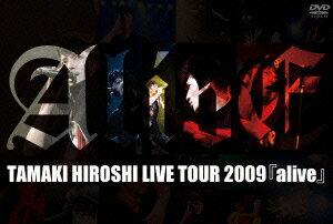 TAMAKI HIROSHI LIVE TOUR 2009『alive』 [ 玉木宏 ]