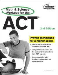 MathandScienceWorkoutfortheACT,2ndEdition[PrincetonReview]