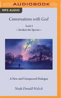 ConversationswithGod,Book4:AwakentheSpecies[NealeDonaldWalsch]