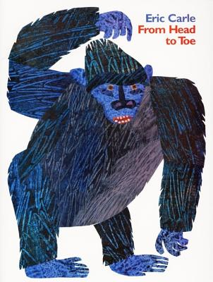 From Head to Toe FROM HEAD TO TOE [ Eric Carle ]