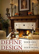 Define Your Life--Design Your Home