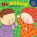 No Hitting! NO HITTING [ Karen Katz ]