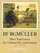 【輸入楽譜】ブルグミュラー, Johann Friedrich Franz: 3つのノクターン(チェロとギター): 初版より編集/Paeuler編:…