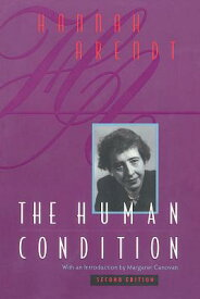 The Human Condition: Second Edition HUMAN CONDITION 2/E [ Hannah Arendt ]