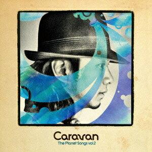 The Planet Songs vol.2 [ Caravan ]