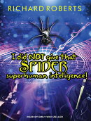 I Did Not Give That Spider Superhuman Intelligence!