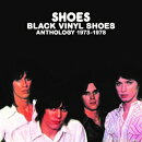 【輸入盤】Black Vinyl Shoes - Anthology 1973-1978: 3CD Clamshell Boxset