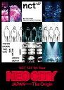 NCT 127 1st Tour 'NEO CITY : JAPAN - The Origin'(スマプラ対応) [ NCT 127 ]