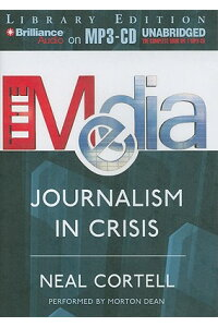 The_Media:_Journalism_in_Crisi