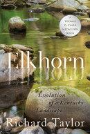 Elkhorn: Evolution of a Kentucky Landscape