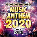 MUSIC ANTHEM 2020 Mixed by DJ YAGI