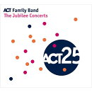【輸入盤】Act Family Band: The Jubilee Concerts
