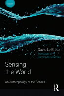 Sensing the World: An Anthropology of the Senses