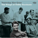 【輸入盤】Yesterday Has Gone: Songs Of Teddy Randazzo