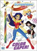 Color Caper! (DC Super Hero Girls)