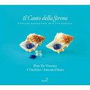 【輸入盤】Il Cant Della Sirena-cantate Napolitane Dell'eta Barocca: Florio / I Turchini De Vittorio(T)