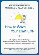 How to Save Your Own Life: 15 Inspiring Lessons Including: Finding Blessings in Disguise, Coping wit