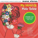 【輸入盤】My World Of Make Believe(Sunshine, Soft & Studio Pop 1966-1972)