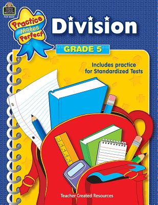 Division, Grade 5 PRAC MAKES PERFECT DIV GRADE 5 (Practice Makes Perfect (Teacher Created Materials)) [ Robert W. Smith ]