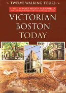 Victorian Boston Today: Twelve Walking Tours