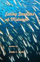 Eating Sardines at Midnight: Poems